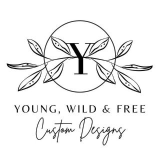 Young, Wild & Free Custom Design