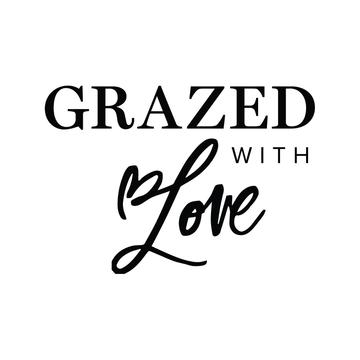 Grazed With Love